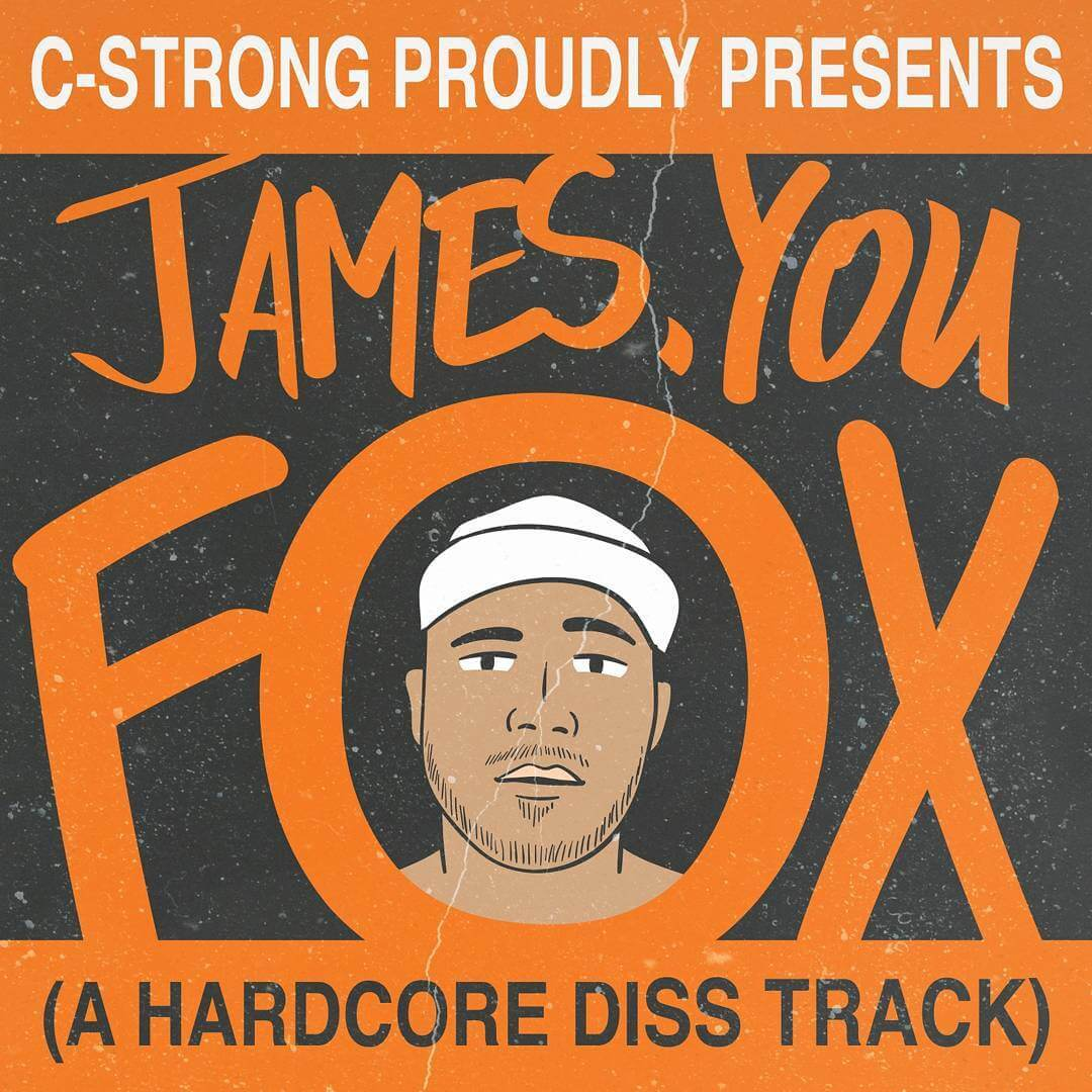 "C-Strong proudly presents ""James, You Fox"""