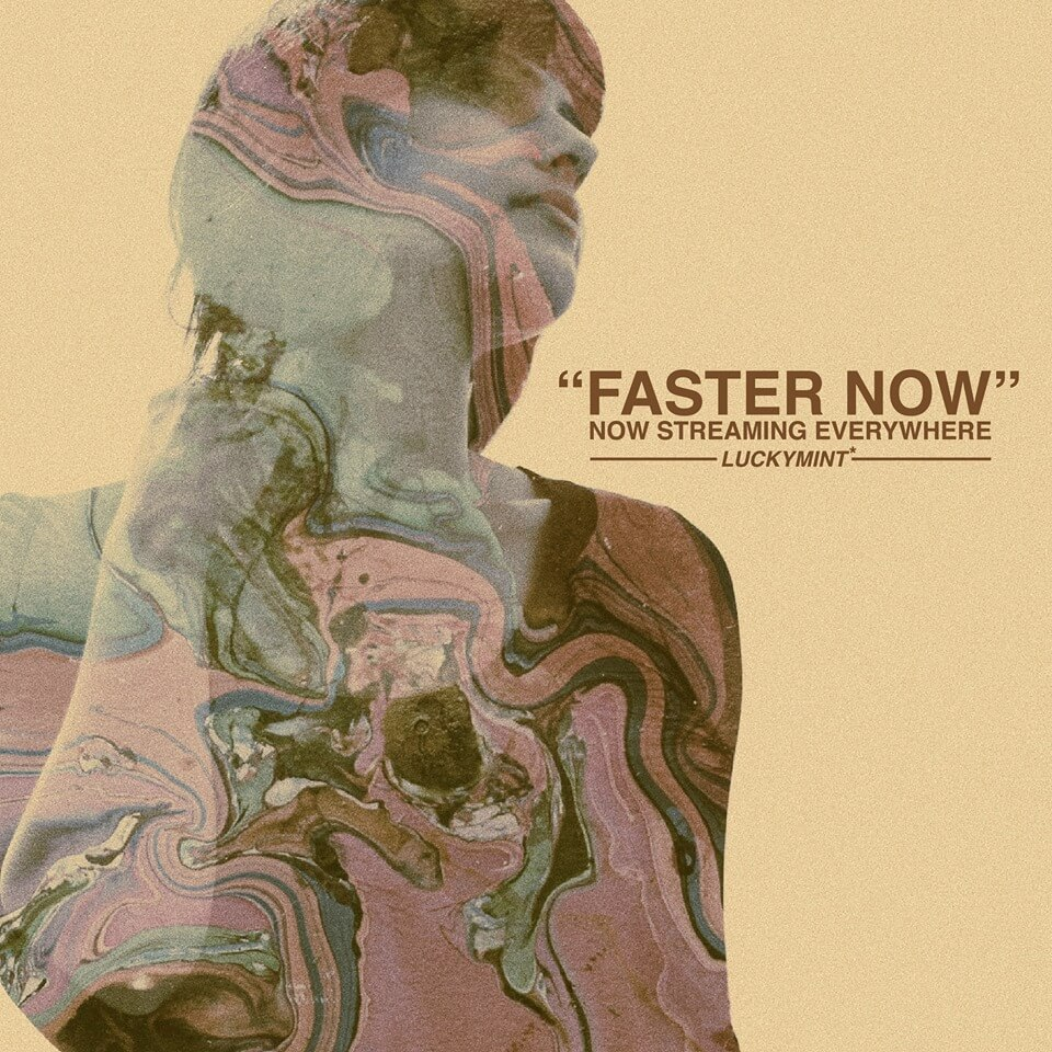 """Lucky Mint's """"Faster Now"""" an unforgettable drive."""