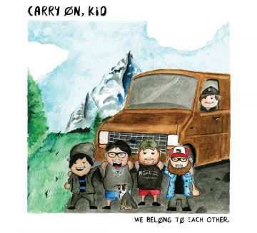 "The new album from ""Carry On, Kid,"" We Belong To Each Other."