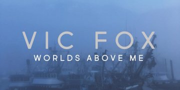 "Vic Fox new album ""Worlds Above Me"""